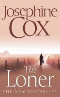 Josephine Cox- The Loner  -  MP3 Audio Book on Disc