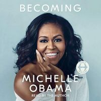 Becoming by Michelle Obama Audio Book - Read by Michelle Obama