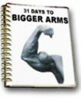 31 Days to Bigger Arms -Body Building-E book (Free)